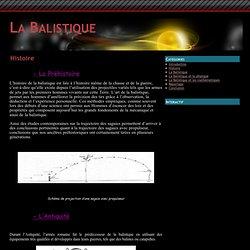 Histoire - La Balistique