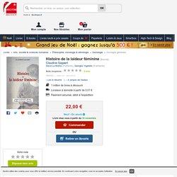 Histoire de la laideur féminine. Claudine Sagaert - Decitre - 9782849528174