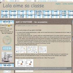 QUE D'HISTOIRE : les accessoires - Lala aime sa classe
