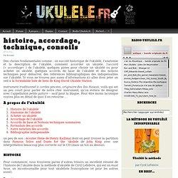 histoire, accordage, technique, conseils - UKULELE.FR - ukulélé club de France