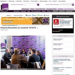 Histoire/Actualités du vendredi 15/10/10 - Histoire