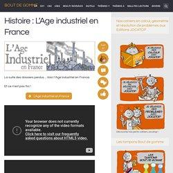 Histoire : L'Age industriel en France