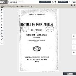 Histoire de deux peuples : la France et l'Empire allemand / Jacques Bainville