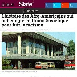 L'histoire des Afro-Américains qui ont émigré en Union Soviétique pour fuir le racisme