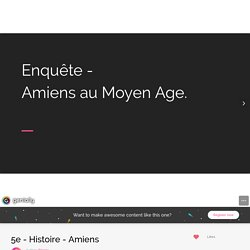 5e - Histoire - Amiens by jbleroy on Genial.ly