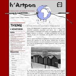 h' Artpon » En bref, histoire de l'apartheid en Afrique du Sud