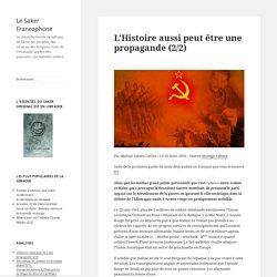 L'Histoire aussi peut être une propagande (2/2)