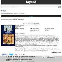 Histoire du Brésil 1500-2000 de Bartolomé Bennassar, Richard Marin