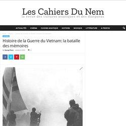 Histoire de la Guerre du Vietnam: la bataille des mémoires