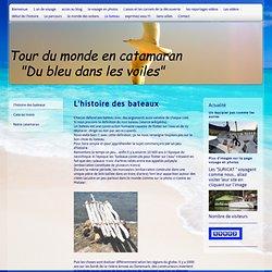 l'histoire des bateaux - Tour du monde à la voile en catamaran