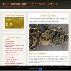 L'histoire du Bitcoin - Tout savoir sur la monnaie Bitcoin