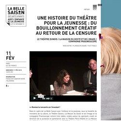Une histoire du théâtre pour la jeunesse : du bouillonnement créatif au retour de la censure « La Belle Saison