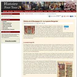 Histoire de la Bourgogne (1) : Le royaume Burgonde