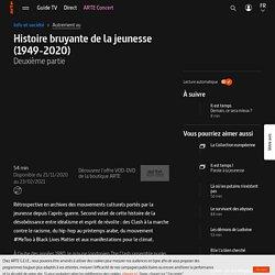 Histoire bruyante de la jeunesse (1949-2020) - Deuxième partie - Regarder le documentaire complet