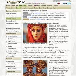 Histoire Carnaval Venise, le Carnaval de Venise est roi