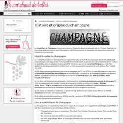 Histoire et origine du champagne - Le Marchand de Bulles