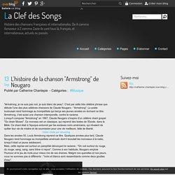 """L'histoire de la chanson """"Armstrong"""" de Nougaro - La Clef des Songs"""