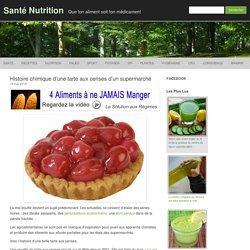 Histoire chimique d'une tarte aux cerises d'un supermarché