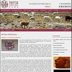 Histoire de la civilisation Moche au Pérou - Terra Andina Pérou
