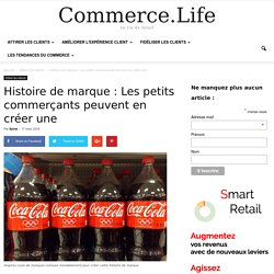 Histoire de marque : Les petits commerçants peuvent en créer une