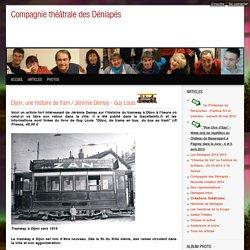 Dijon, une histoire de tram / Jérémie Demay - Guy Louis - Compagnie des Déniapés