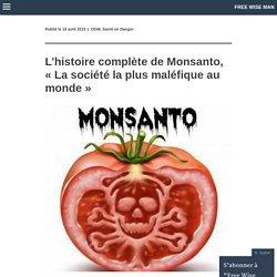 L'histoire complète de Monsanto, « La société la plus maléfique au monde »