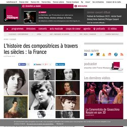 L'histoire des compositrices à travers les siècles : la France
