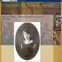 Tuée en Espagne... Quelques femmes dans la guerre d'Espagne.