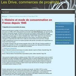 I- Histoire et mode de consommation en France depuis 1945
