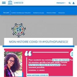 MON HISTOIRE COVID-19 #YOUTHOFUNESCO