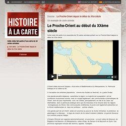 Le Proche-Orient au début du XXème siècle - Histoire à la carte