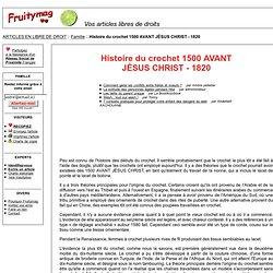 Histoire du crochet 1500 AVANT JÉSUS CHRIST - 1820