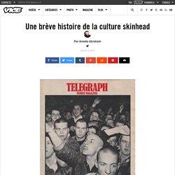Une brève histoire de la culture skinhead