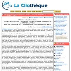 Pascal Ory, L'histoire culturelle; Philippe Poirrier, Les enjeux de l'histoire culturelle