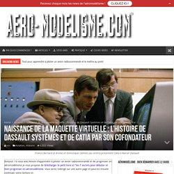L'histoire du succès de Dassault Systèmes et CATIA par son cofondateur