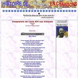 Complainte de Louis XVI aux Français - Histoire de France en chansons