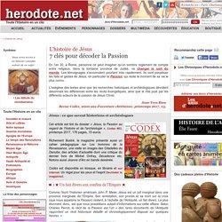 L'histoire de Jésus - 7 clés pour décoder la Passion - Herodote.net