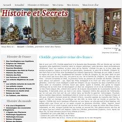 Histoire et Secrets - découvrir l'histoire de France et du monde - Clotilde, première reine des francs