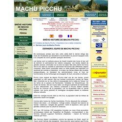 BRÈVE HISTOIRE DE MACHU PICCHU - Derniers jours de Machu Picchu - MACHUPICCHU