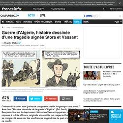 Guerre d'Algérie, histoire dessinée d'une tragédie signée Stora et Vassant
