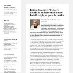 Julian Assange : l'histoire détaillée et méconnue d'une bataille épique pour la justice