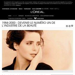 Histoire L'Oréal : 1984-2000, devenir le numéro 1 de la beauté