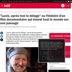 """""""Lucie, après moi le déluge"""" ou l'histoire d'un film documentaire qui émeut tout le monde sur son passage"""