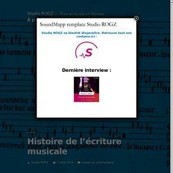 HISTOIRE DE L'ÉCRITURE MUSICALE: longue mais passionnante !