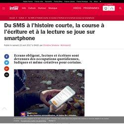 Du SMS à l'histoire courte, la course à l'écriture et à la lecture se joue sur smartphone