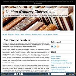 L'histoire de l'éditeur - Le blog d'Audrey Chèvrefeuille