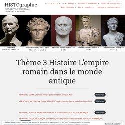 Thème 3 Histoire L'empire romain dans le monde antique