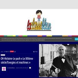 classebleue CM-Histoire-Le pack «Le XIXème siècle/Energies et machines»