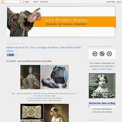 Histoire du tricot (3) - Les « ouvrages de dames » des XVIIIe et XIXe siècles