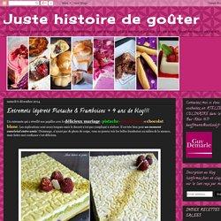 Entremets légèreté Pistache & Framboises + 4 ans de blog!!!